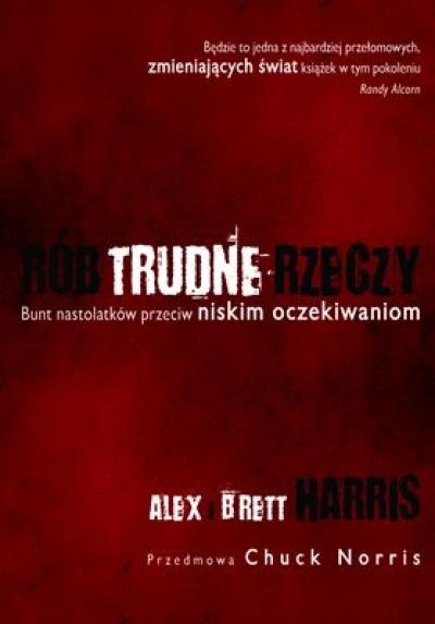 Rób trudne rzeczy - Harris Alex i Brett