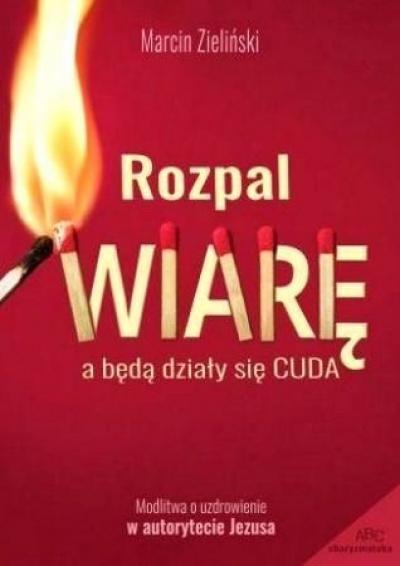 Rozpal wiarę - Marcin Zieliński