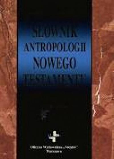 Słownik antropolgii Nowego Testamentu  - Widła Bogusław