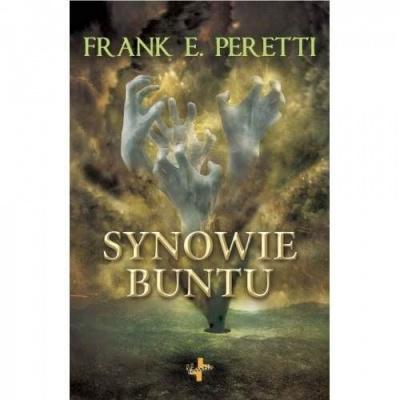 Synowie Buntu - Frank E. Peretti