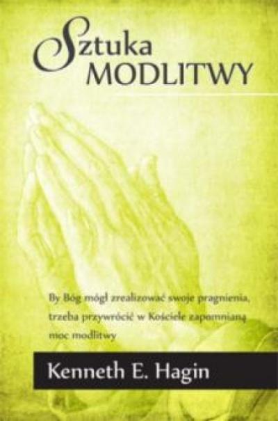 Sztuka modlitwy - Keneth E. Hagin