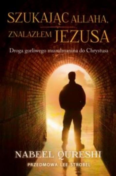 Szukając Allaha znalazłem Jezusa - Nabeel Quereshi