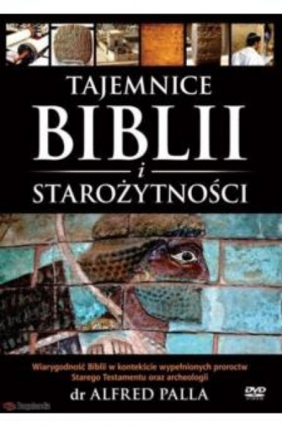 Tajemnice Biblii i starożytności - dr Alfred Palla