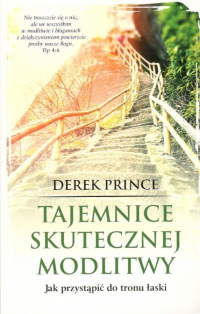 Tajemnice skutecznej modlitwy - Derek Prince