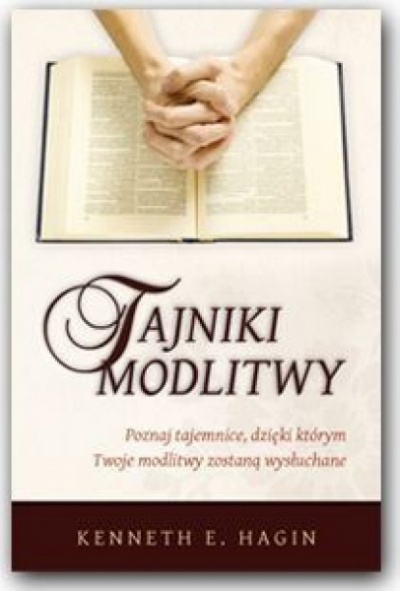 Tajniki modlitwy - Hagin Kenneth E.