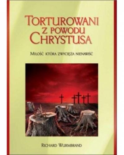 Torturowani z powodu Chrystusa - Richard Wurmbrand