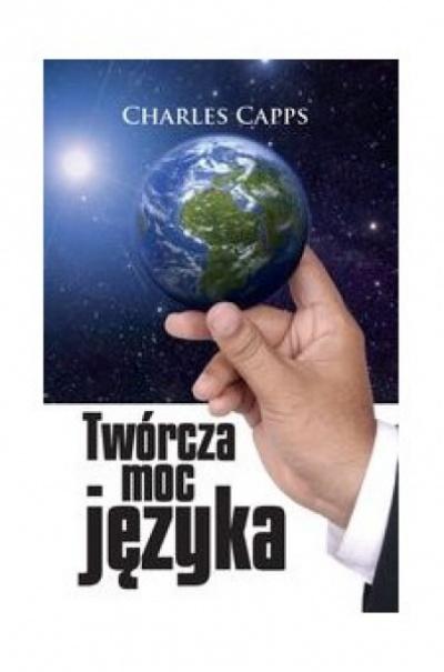 Twórcza moc języka - Charles Caps