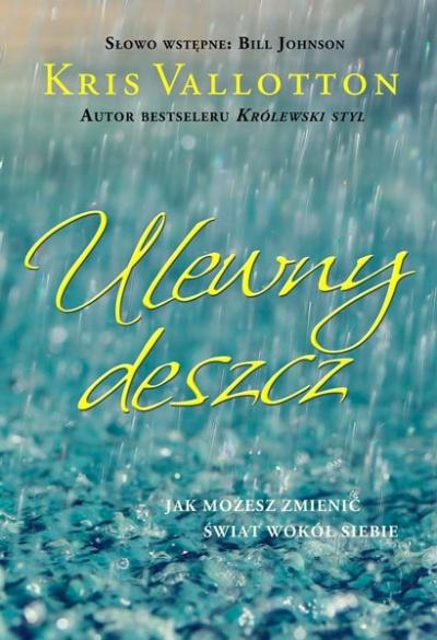 Ulewny deszcz - Kris Vallotton