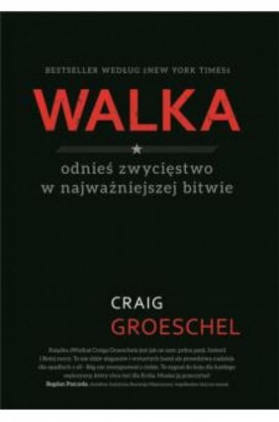 Walka  - Craig Groeschel