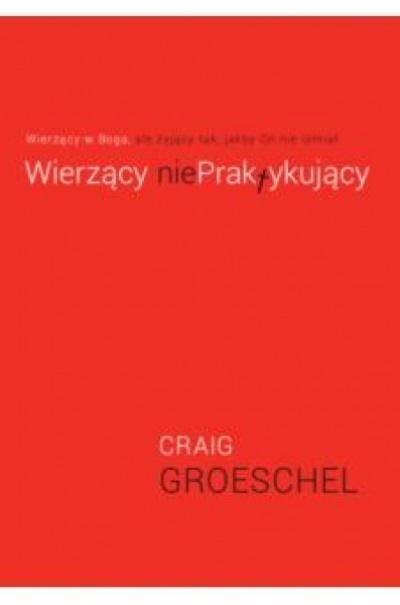 Wierzący nie praktykujący - Craig Groeschel