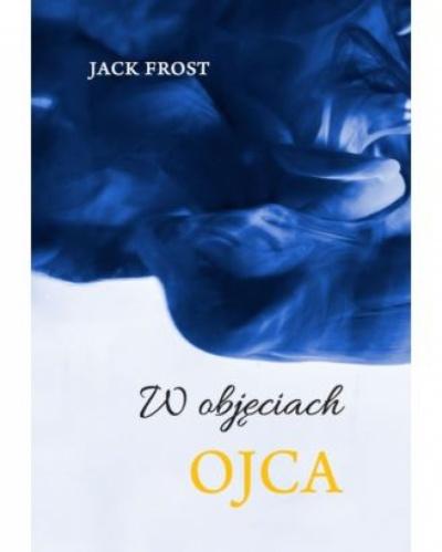 W objęciach Ojca - Jack Frost