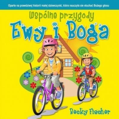 Wspólne przygody Ewy i Boga - Becky Fischer