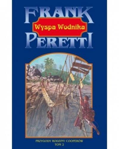 Przygody rodziny Cooperów- Wyspa Wodnika tom II - Frank E. Peretti
