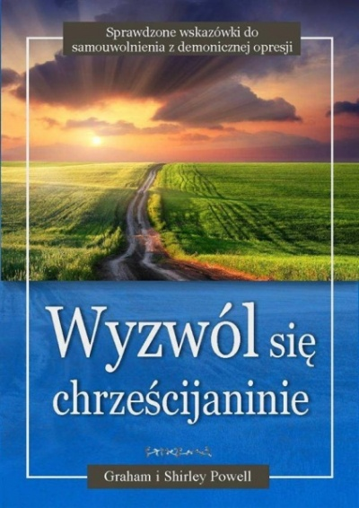 Wyzwól się chrześcijaninie - Graham i Shirley  Powell