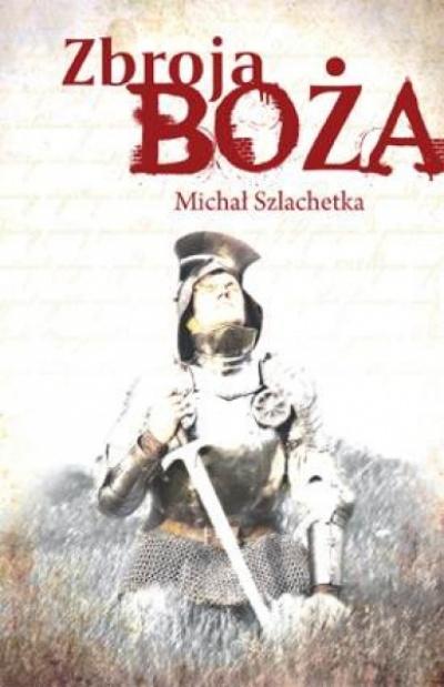 Zbroja Boża - Michał Szlachetka