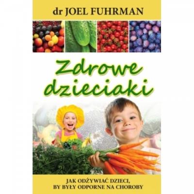 Zdrowe dzieciaki - dr Joel Fuhrman