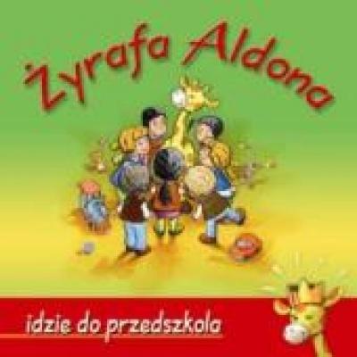 Żyrafa Aldona idzie do przedszkola - Graff- Oszczepalińska