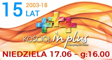 15-lecie Kościoła In Plus