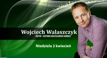 Wizyta pastora Wojtka Walaszczyka